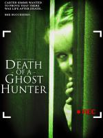Watch Death Of A Ghost Hunter Online Free